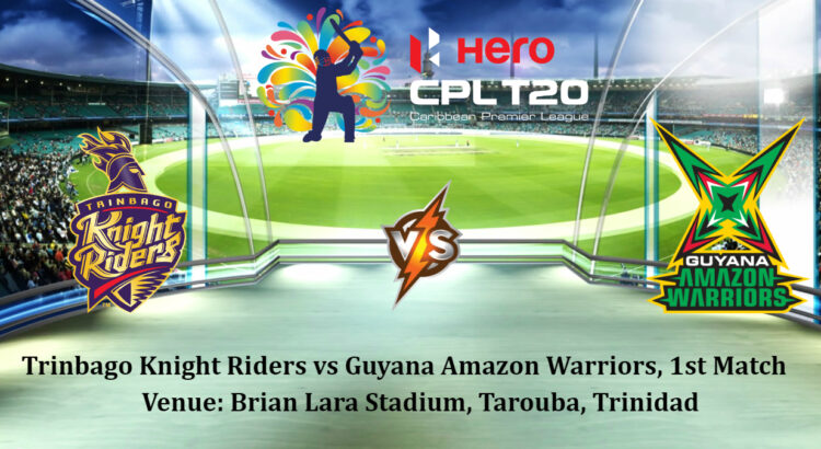 Trinbago Knight Riders vs Guyana Amazon Warriors 1st T20 CPL 2020 Cricket Betting Tips
